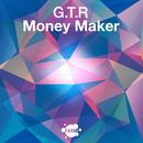 Money Maker/G.T.R