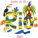 Samba de Rio/Mako