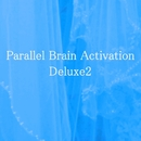 Parallel Brain Activation Deluxe2/Parallel Brain Activation Club