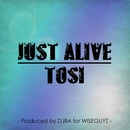JUST ALIVE/TOSI