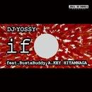 if (feat. BustaBuddy, A.KEY & HITAMNAGA)/DJ YOSSY
