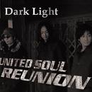 Dark Light/UNITED SOUL REUNION