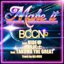 Make it (feat. HIDE春, 野武士 & TAKUMA THE GREAT)/BCCNo.