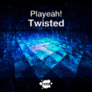 Twisted/Playeah!