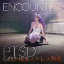 PTSD/Encounter