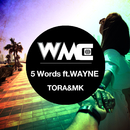 5 Words (feat. WAYNE)/TORA & MK