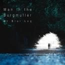 Man in the Burgmuller/Mr. Blur Leg