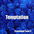 Temptation/Freedumb Tune's