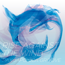 Rise Against The Wind/PAX JAPONICA GROOVE