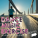 ダンスミュージックエクササイズ 80min ~きっちり走れるRUN EDM~/Various Artists