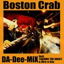 Boston Crab (feat. TAKUMA THE GREAT & Hiro-a-key)/DA-Dee-MiX