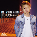 Don't Wanna Fall in Love/RYOTARO