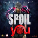 Spoil You/Alkaline