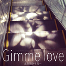 Gimme love/五反田タイガー