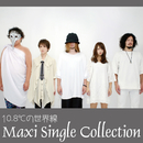 Maxi Single Collection/10.8℃の世界線