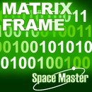 MATRIX FRAME/SPACE MASTER