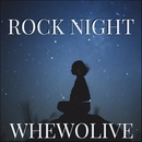 Rock Night/whewolive