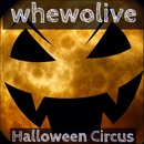 Halloween Circus/whewolive