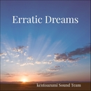 Erratic Dreams/kentoazumi Sound Team