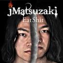 EatShit/jMatsuzaki