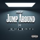 JUMP AROUND (feat. 山田マン, TxBONE & スナフキン)/MID.K