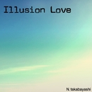 Illusion Love/高林尚志