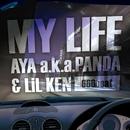 MY LIFE/AYA a.k.a.PANDA & LiL KEN