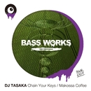 Chain Your Keys / Makossa Coffee/DJ TASAKA