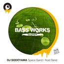 Space Sand / Acid Sand/DJ SODEYAMA