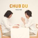 Yes No/CHUB DU