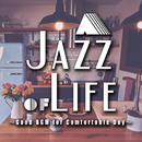 A Jazz of Life ~Good BGM for Comfortable Day~ じっくり味わい深いカフェラウンジジャズ/Various Artists