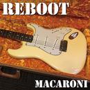Reboot/Macaroni