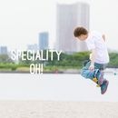 Speciality/OH!