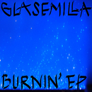 Burnin'/Glasemilla