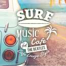 Surf Music Cafe ~ Plays The Beatles Cafe lounge Style/Cafe lounge resort