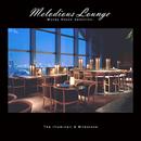 Melodious Lounge -Moody House Selection-/The Illuminati & Milestone