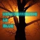Le Blue/kentooffmusiq