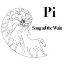 Pi/Song ad the Wain