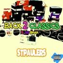 BACK 2 CLASSICS (feat. DJ 8MAN)/STPAULERS