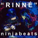 RINNÉ/ninja beats