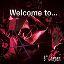 "Welcome to.../$""Casper."