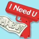 I Need U/Mabu