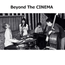 Seasons of Love/Beyond The CINEMA