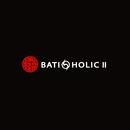 BATI-HOLIC II/BATI-HOLIC