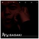 九回裏のSASAKI/MIYACHI