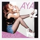 YOU&ME/AYA