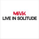 live in solitude/MiVK