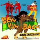 Ben Yuh Back (feat. Sean Paul) [Binnie Smalls Remix]/Ward 21