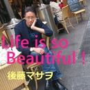 Life is so Beautiful !/後藤マサヲ