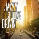 Jazzy Groove Drivin' ~休日を楽しむ大人の快適&贅沢ドライブBGM~/Various Artists